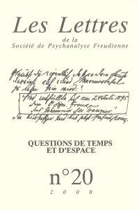 Lettres de la Société de psychanalyse freudienne (Les). n° 20, Questions de temps et d'espace : les psychoses entre phénoménologie et psychanalyse