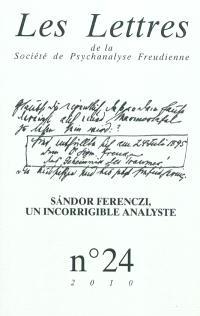 Lettres de la Société de psychanalyse freudienne (Les). n° 24, Sandor Ferenczi : un incorrigible analyste