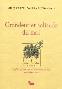 Libres cahiers pour la psychanalyse. n° 24, Grandeur et solitude du moi