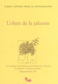 Libres cahiers pour la psychanalyse. n° 10, L'objet de la jalousie