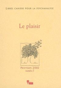 Libres cahiers pour la psychanalyse. n° 5, Le plaisir