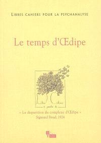 Libres cahiers pour la psychanalyse. n° 12, Le temps d'Oedipe