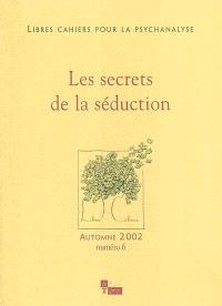 Libres cahiers pour la psychanalyse. n° 6, Les secrets de la séduction