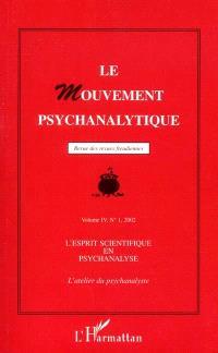 Mouvement psychanalytique (Le). n° 1 (2002), L'esprit scientifique en psychanalyse : l'atelier du psychanalyste
