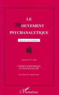 Mouvement psychanalytique (Le). n° 2 (2003), L'esprit scientifique en psychanalyse : les liens de controverse