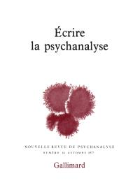 Nouvelle revue de psychanalyse. n° 16, Ecrire la psychanalyse