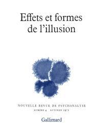 Nouvelle revue de psychanalyse. n° 4, Effets et formes de l'illusion