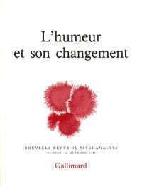 Nouvelle revue de psychanalyse. n° 32, L'Humeur et son changement