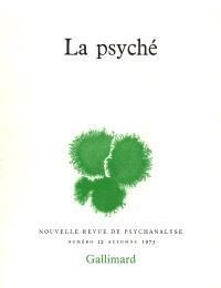 Nouvelle revue de psychanalyse. n° 12, La psyché