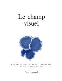 Nouvelle revue de psychanalyse. n° 35, Le Champ visuel