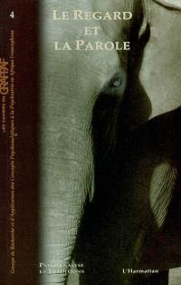 Psychanalyse et traditions. n° 4, Le regard et la parole : l'oeil de l'éléphant et l'oreille du psychanalyste