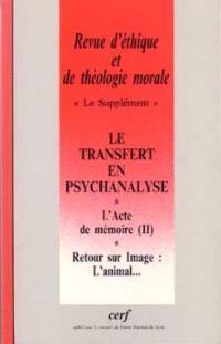 Revue d'éthique et de théologie morale. n° 211, Le transfert en psychanalyse
