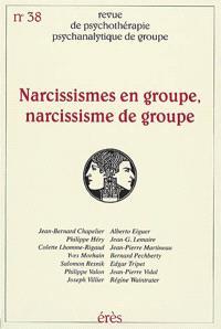 Revue de psychothérapie psychanalytique de groupe. n° 38, Narcissismes en groupe, narcissisme de groupe