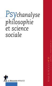 Revue du MAUSS. n° 37, Psychanalyse, philosophie et science sociale