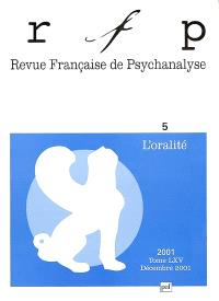 Revue française de psychanalyse. n° 5 (2001), L'oralité