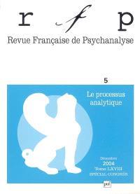 Revue française de psychanalyse. n° 5 (2004), Le processus analytique