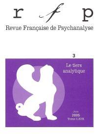 Revue française de psychanalyse. n° 3 (2005), Le tiers analytique
