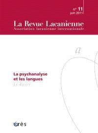 Revue lacanienne (La). n° 11, La psychanalyse et les langues
