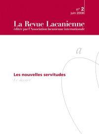 Revue lacanienne (La). n° 2, Les nouvelles servitudes