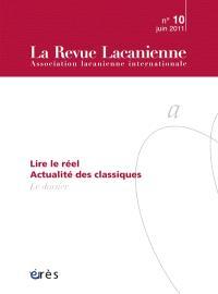 Revue lacanienne (La). n° 10, Lire le réel : actualités des classiques