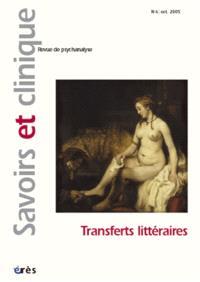 Savoirs et clinique. n° 6, Transferts littéraires
