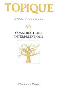 Topique. n° 95, Constructions, interprétations