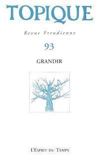 Topique. n° 93, Grandir