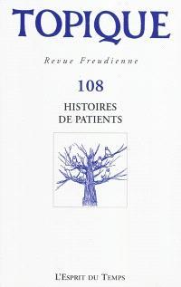 Topique. n° 108, Histoires de patients