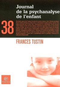 Journal de la psychanalyse de l'enfant. n° 38, Frances Tustin