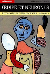 Autrement. n° 117, Oedipe et neurones : psychanalyse et neurosciences, un duel ?