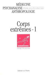 Champ psychosomatique. n° 34, Corps extrêmes 1