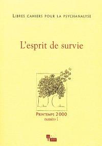 Libres cahiers pour la psychanalyse. n° 1 (2000), L'esprit de survie