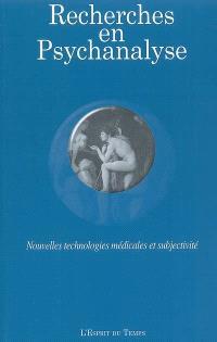 Recherches en psychanalyse. n° 2006 (6), Nouvelles technologies médicales et subjectivité