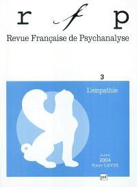 Revue française de psychanalyse. n° 3 (2004), L'empathie