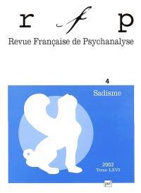 Revue française de psychanalyse. n° 4 (2002), Sadisme