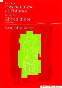 Revue Psychanalyse et enfance du Centre Alfred Binet (La). n° 27, La maltraitance