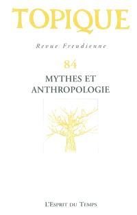 Topique. n° 84, Mythes et anthropologie