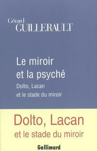 Le miroir et la psyché : Dolto, Lacan et le stade du miroir