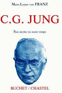 C.G. Jung : son mythe en notre temps
