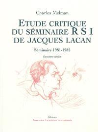 Etude critique du séminaire RSI de Jacques Lacan : séminaire 1981-1982