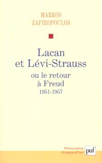 Lacan et Lévi-Strauss ou Le retour à Freud, 1951-1957