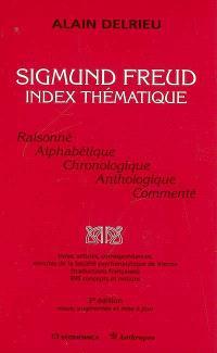 Sigmund Freud, index thématique : raisonné, alphabétique, chronologique, anthologique, commenté