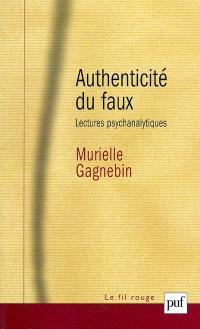 Authenticité du faux : lectures psychanalytiques