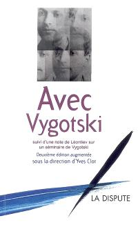 Avec Vygotski. Suivi de Le problème de la conscience : note