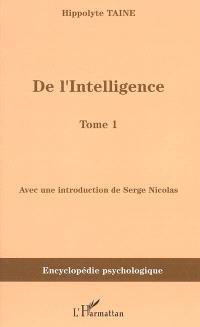 De l'intelligence (1870). Volume 1