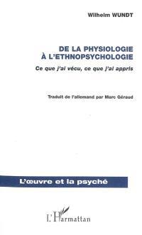 De la physiologie à l'ethnopsychologie : ce que j'ai vécu, ce que j'ai appris