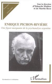 Enrique Pichon-Rivière : une figure marquante de la psychanalyse argentine