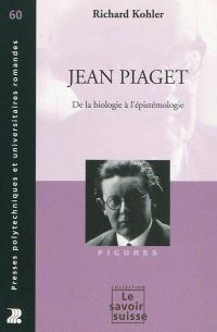 Jean Piaget : de la biologie à l'épistémologie