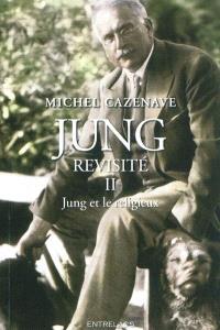 Jung revisité. Volume 2, Jung et le religieux
