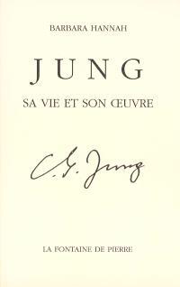 Jung, sa vie et son oeuvre : une biographie d'après les souvenirs de Barbara Hannah
